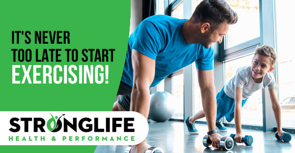 It's Never Too Late To Start Exercising | Stronglife