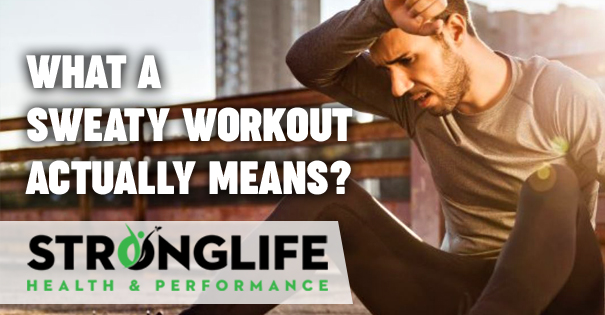 What a Sweaty Workout Actually Means?